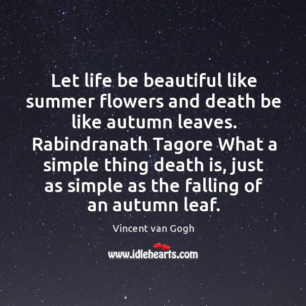 Image, Let life be beautiful like summer flowers and death be like autumn