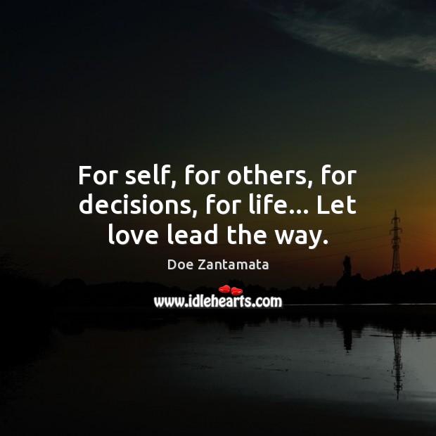 Let love lead the way. Doe Zantamata Picture Quote