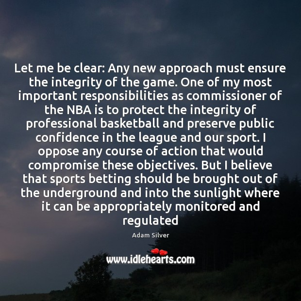 Image, Let me be clear: Any new approach must ensure the integrity of