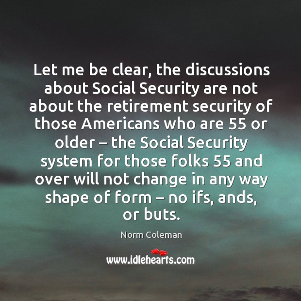 Let me be clear, the discussions about social security Image
