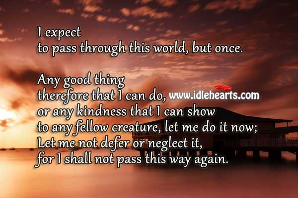 We get a chance to live once, use it to touch hearts Image