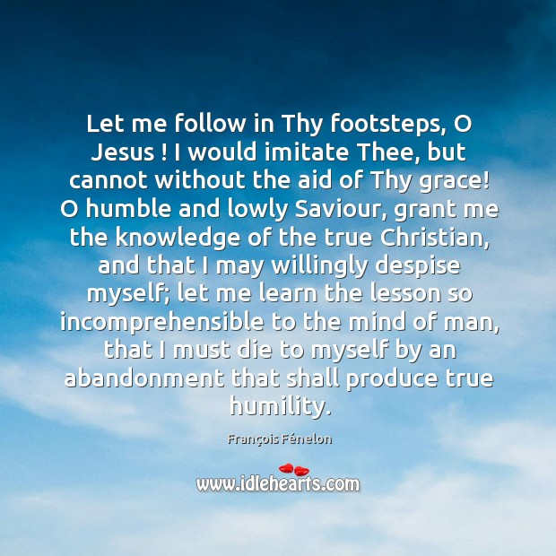 Let me follow in Thy footsteps, O Jesus ! I would imitate Thee, Image