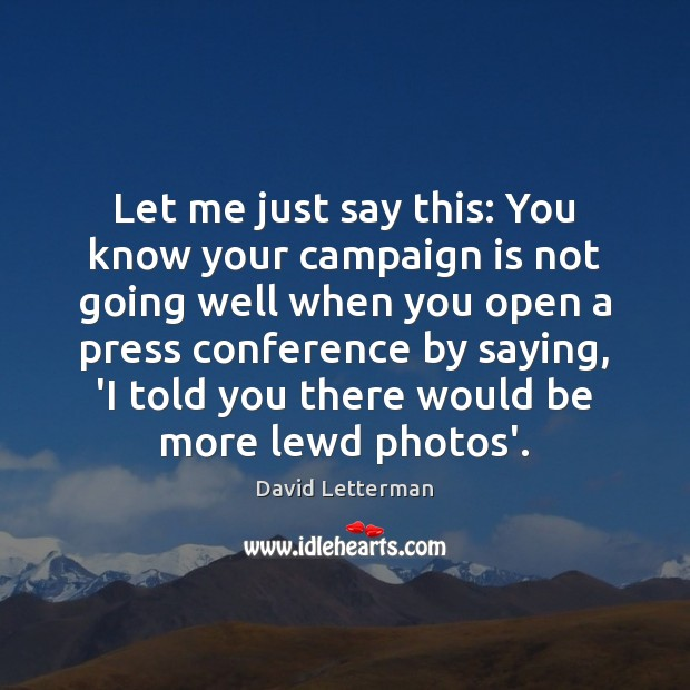 Let me just say this: You know your campaign is not going Image