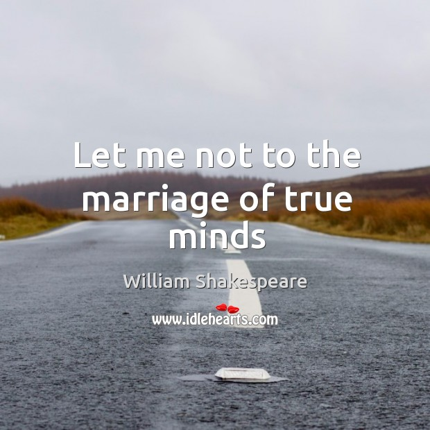 Let me not to the marriage of true minds Image