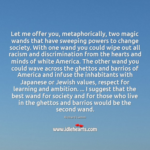 Image, Let me offer you, metaphorically, two magic wands that have sweeping powers