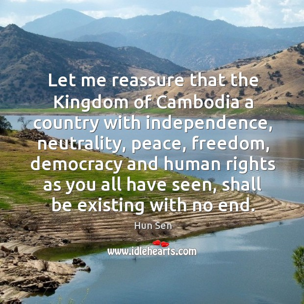 Let me reassure that the kingdom of cambodia a country with independence, neutrality, peace, freedom Image
