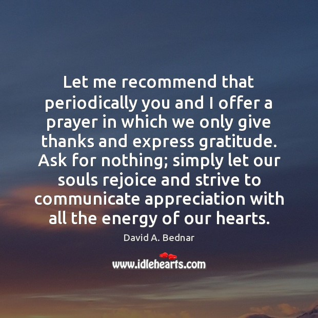 Let me recommend that periodically you and I offer a prayer in David A. Bednar Picture Quote