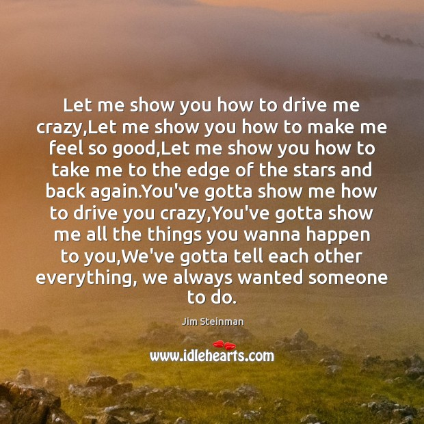 Let me show you how to drive me crazy,Let me show Driving Quotes Image
