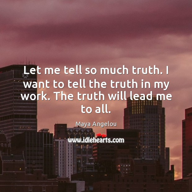 Let me tell so much truth. I want to tell the truth Image