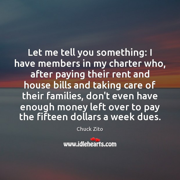 Let me tell you something: I have members in my charter who, Chuck Zito Picture Quote