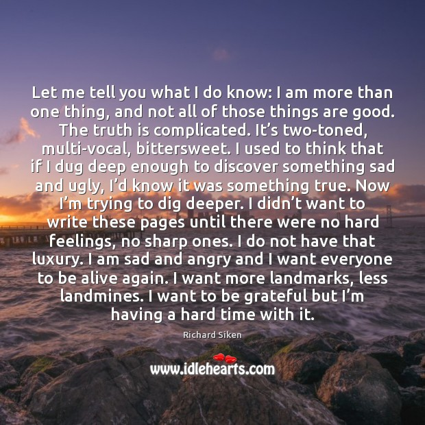 Let me tell you what I do know: I am more than Be Grateful Quotes Image