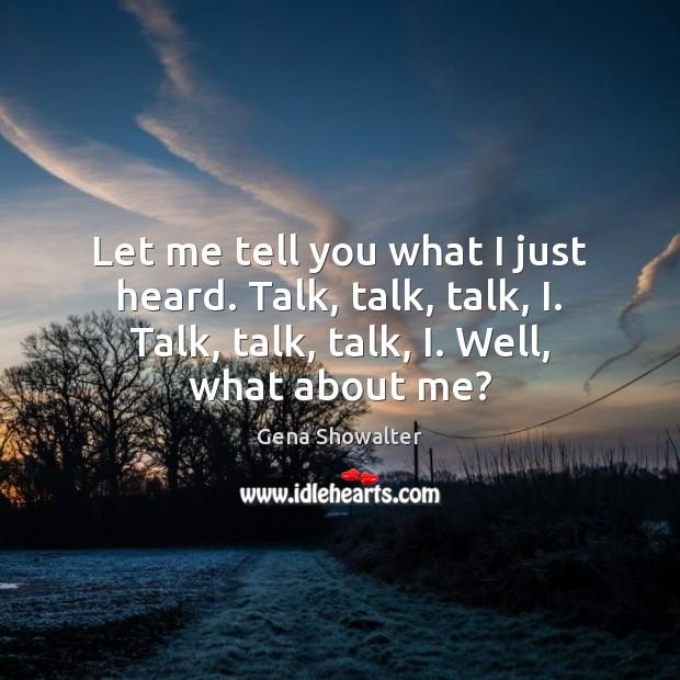 Let me tell you what I just heard. Talk, talk, talk, I. Image