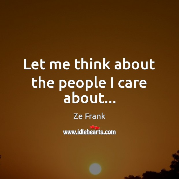 Let me think about the people I care about… Image