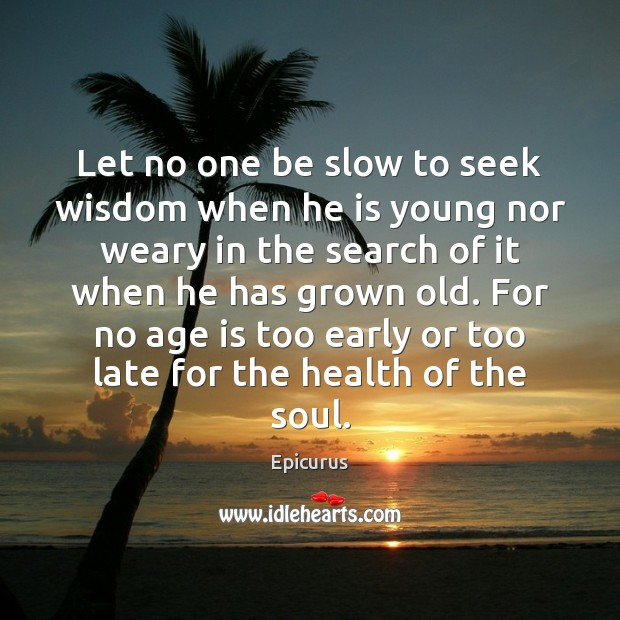 Image, Let no one be slow to seek wisdom when he is young