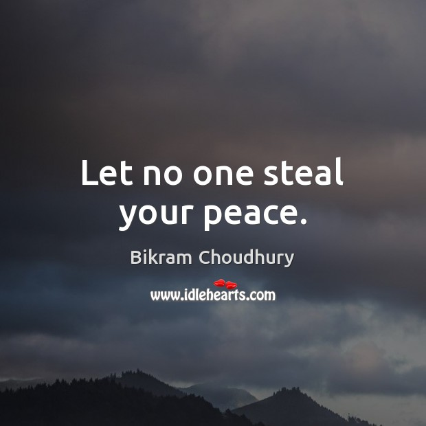 Image, Let no one steal your peace.
