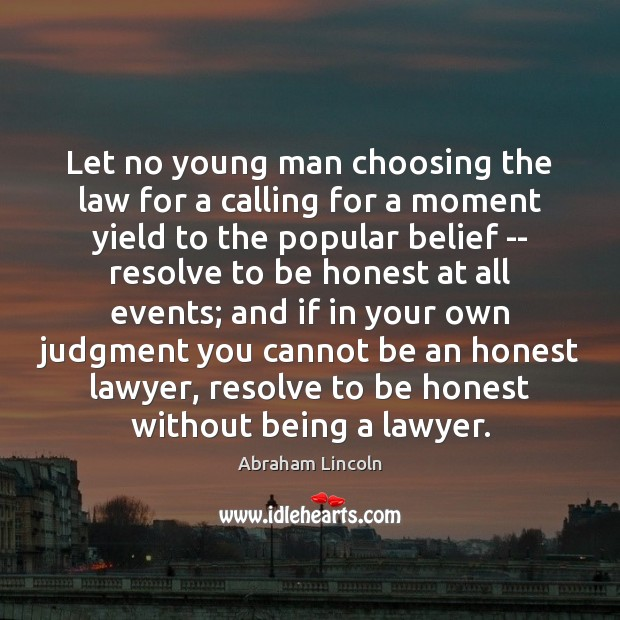 Image, Let no young man choosing the law for a calling for a