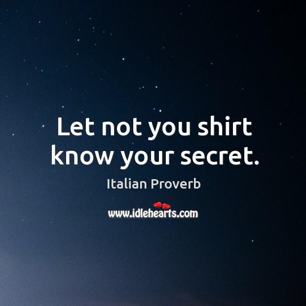 Image, Let not you shirt know your secret.