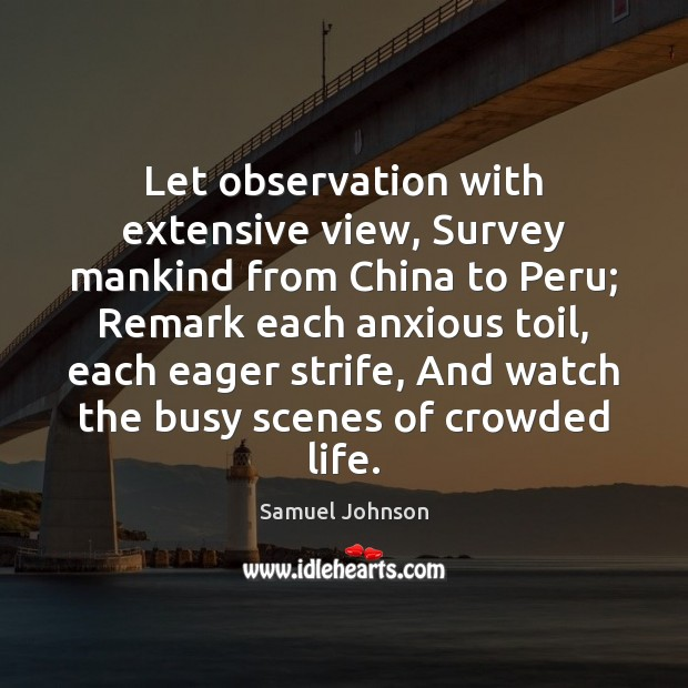 Let observation with extensive view, Survey mankind from China to Peru; Remark Image