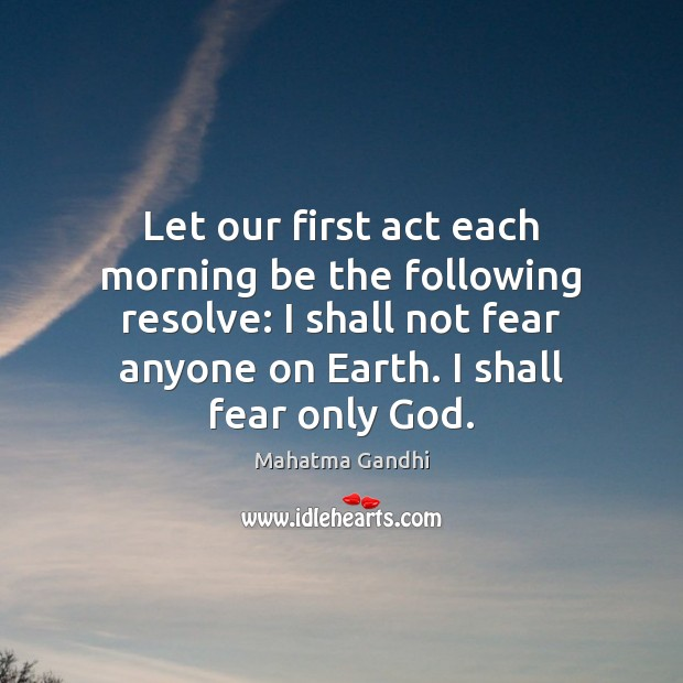 Image, Let our first act each morning be the following resolve: I shall