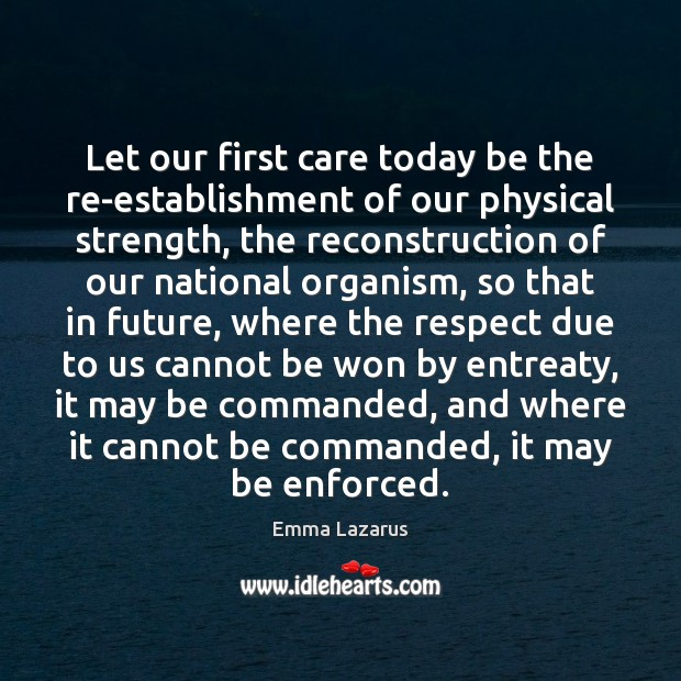 Let our first care today be the re-establishment of our physical strength, Image