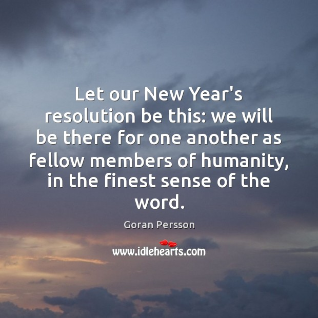 Image, Let our New Year's resolution be this: we will be there for