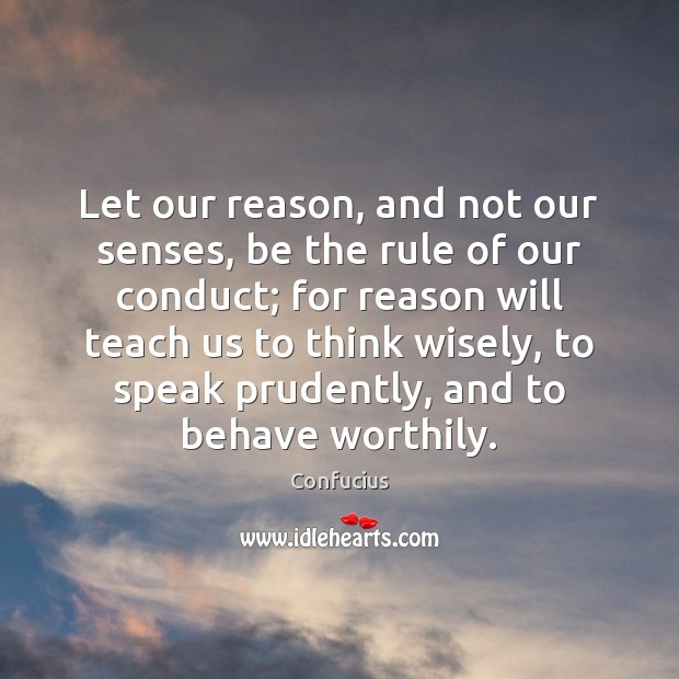 Image, Let our reason, and not our senses, be the rule of our