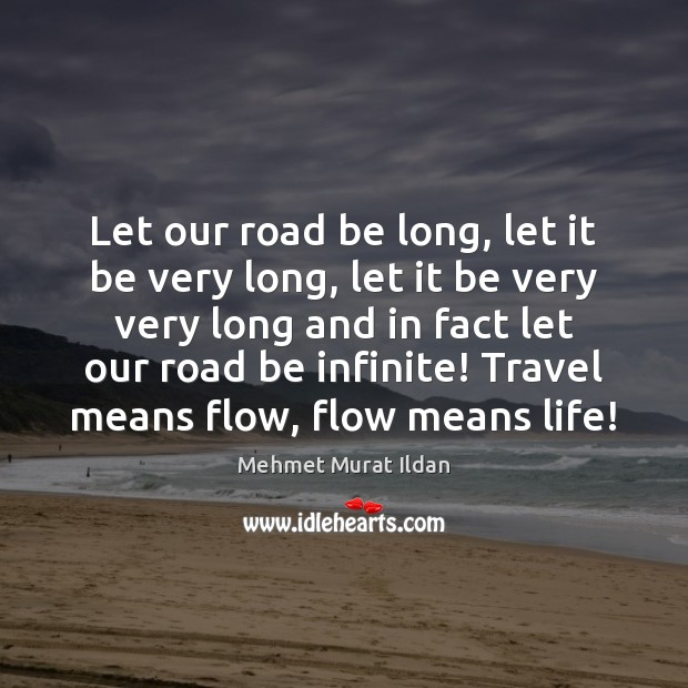 Image, Let our road be long, let it be very long, let it