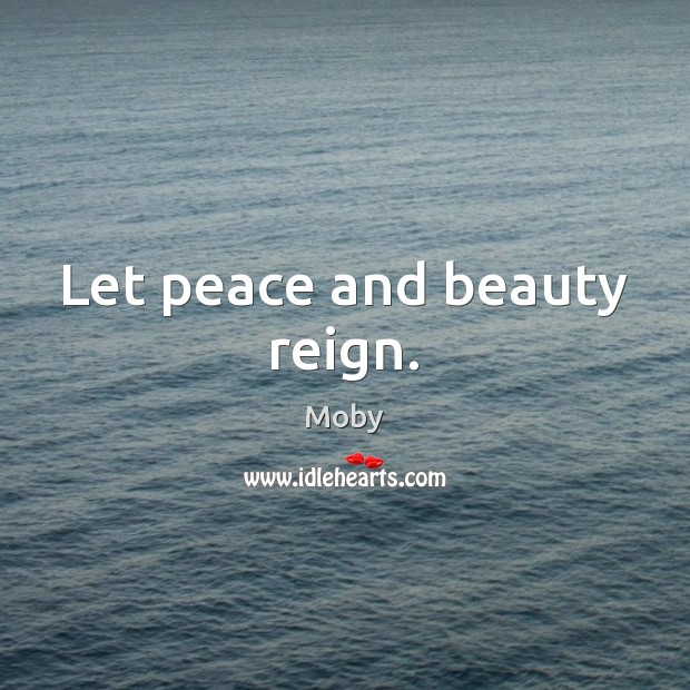 Let peace and beauty reign. Image