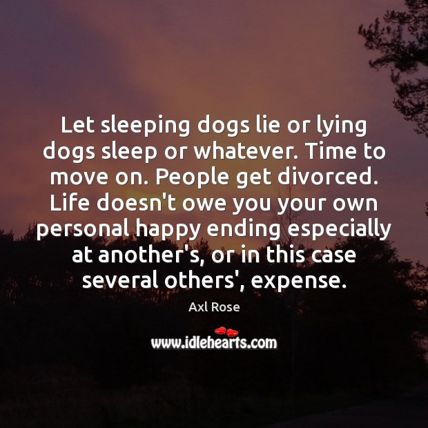 Let sleeping dogs lie or lying dogs sleep or whatever. Time to Image