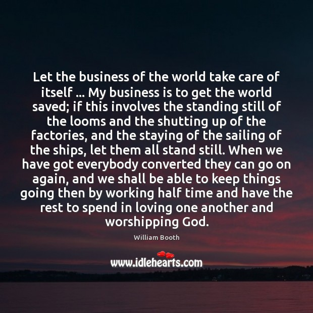 Let the business of the world take care of itself … My business Image