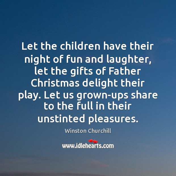 Let the children have their night of fun and laughter, let the Image