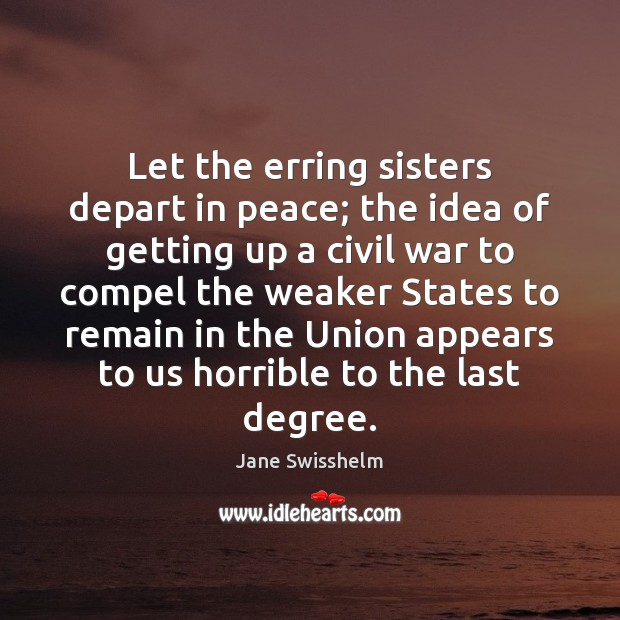 Let the erring sisters depart in peace; the idea of getting up Image