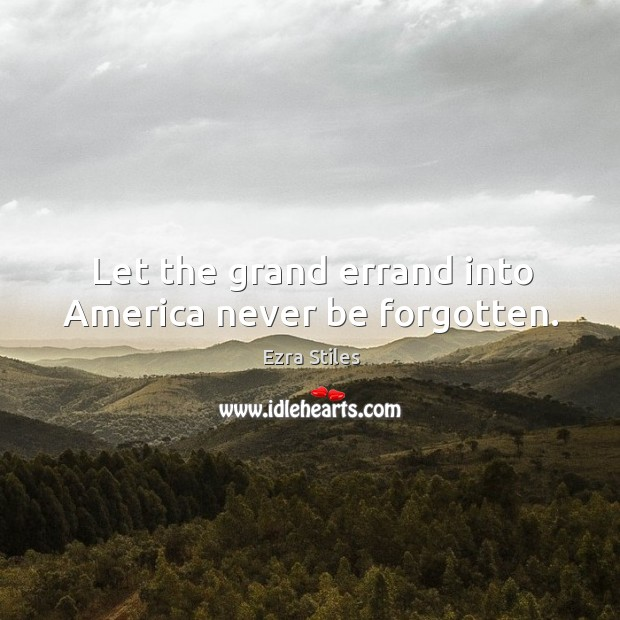 Let the grand errand into america never be forgotten. Image