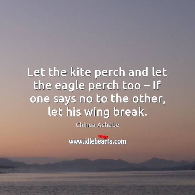 Image, Let the kite perch and let the eagle perch too – If one
