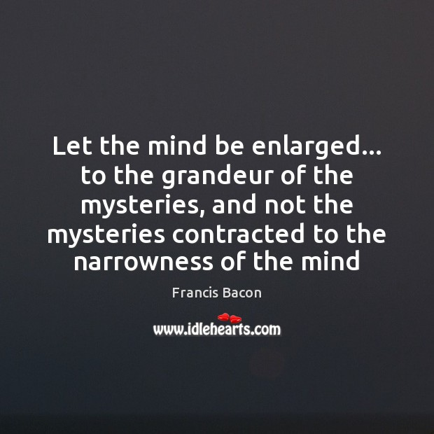 Let the mind be enlarged… to the grandeur of the mysteries, and Image