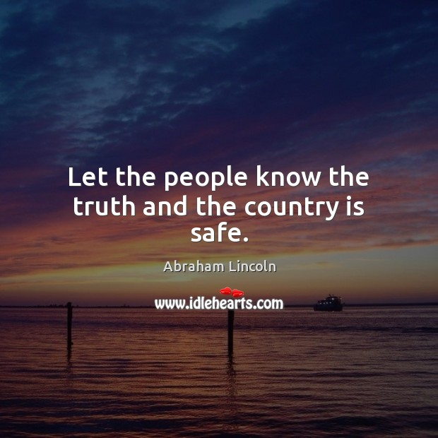 Image about Let the people know the truth and the country is safe.