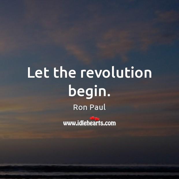 Let the revolution begin. Image