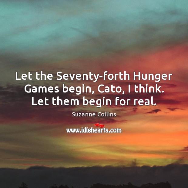 Let the Seventy-forth Hunger Games begin, Cato, I think. Let them begin for real. Image
