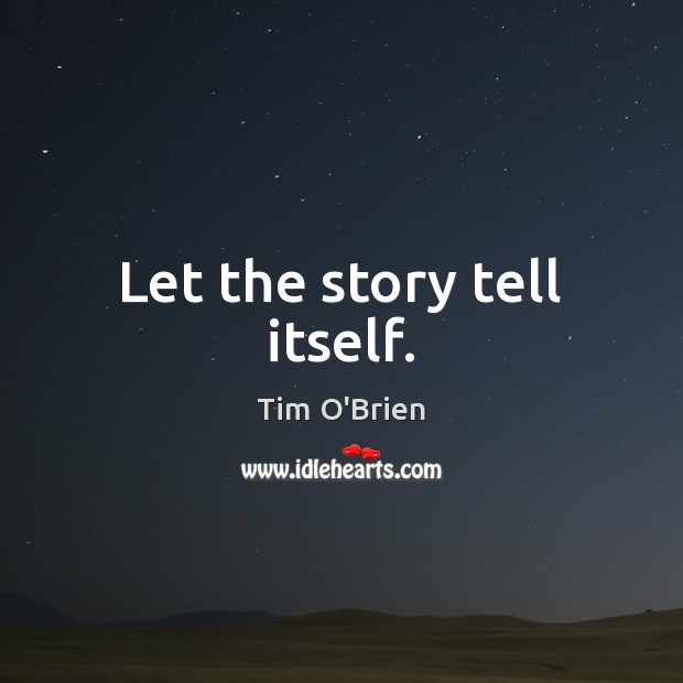 Let the story tell itself. Image