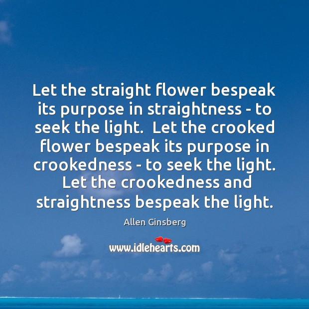 Image, Let the straight flower bespeak its purpose in straightness – to seek