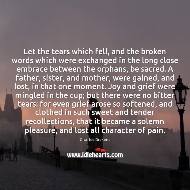 Image, Let the tears which fell, and the broken words which were exchanged