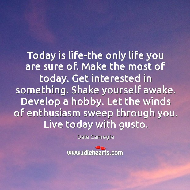 Let the winds of enthusiasm sweep through you. Live today with gusto. Image