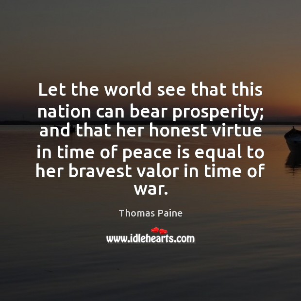 Let the world see that this nation can bear prosperity; and that Peace Quotes Image