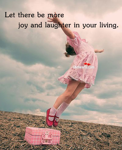 Image, Let there be more joy and laughter in your living