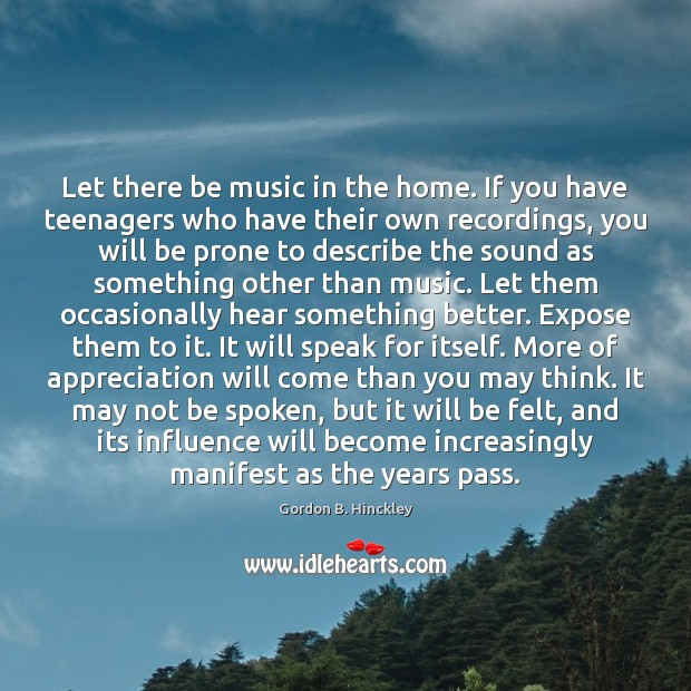Let there be music in the home. If you have teenagers who Image