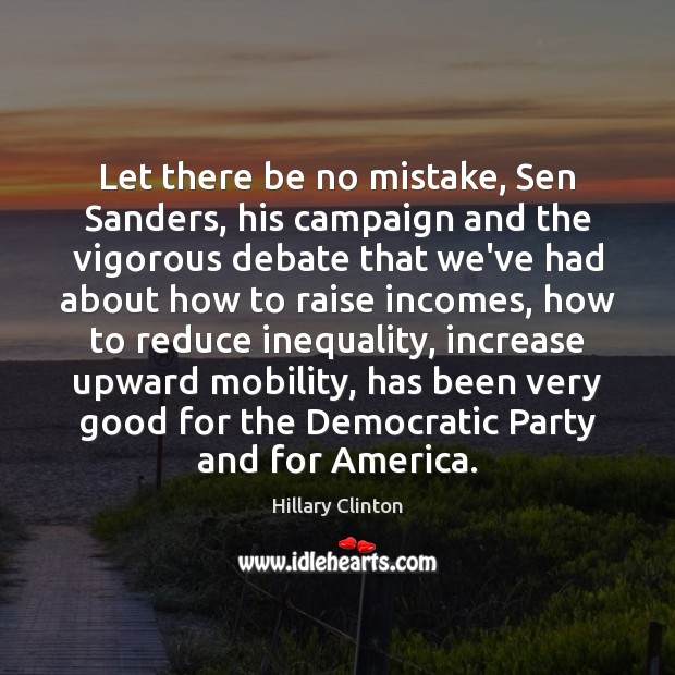 Image, Let there be no mistake, Sen Sanders, his campaign and the vigorous