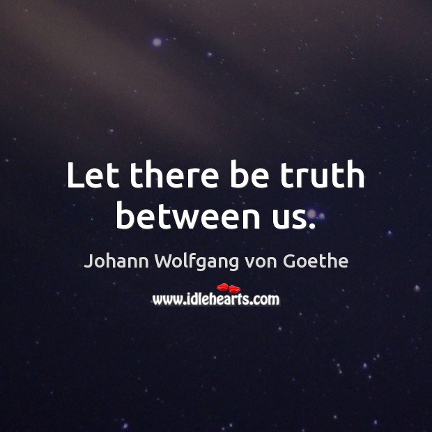 Image, Let there be truth between us.
