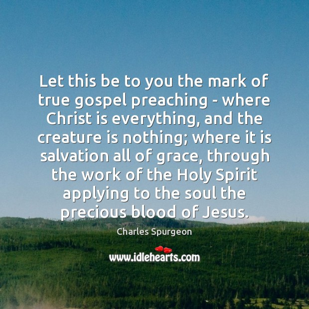 Let this be to you the mark of true gospel preaching – Image