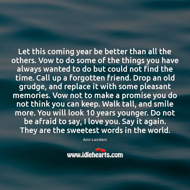 Let this coming year be better than all the others. Vow to Ann Landers Picture Quote