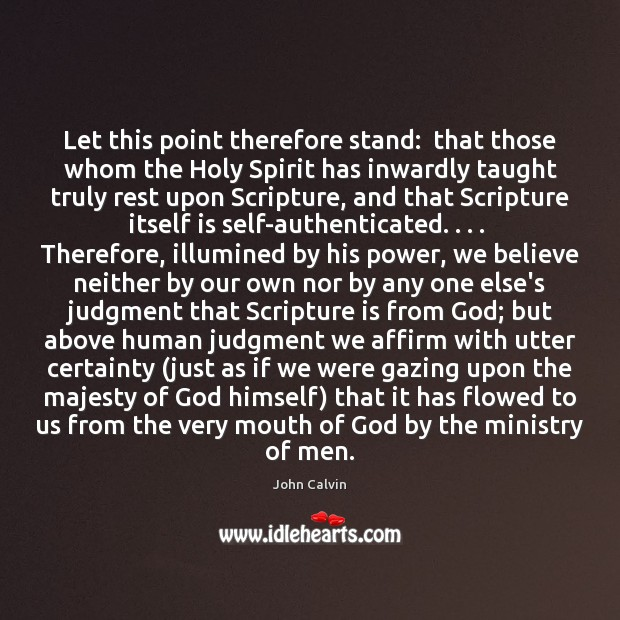 Let this point therefore stand:  that those whom the Holy Spirit has Image